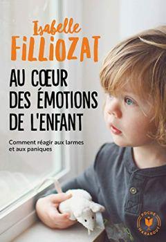 Livres Couvertures de Au coeur des émotions de l'enfant