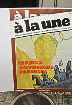 Livres Couvertures de A la une N°71 - les jeux olympiques de Berlin / les grands événements du 20e siècle et les journaux de l'époque,1980