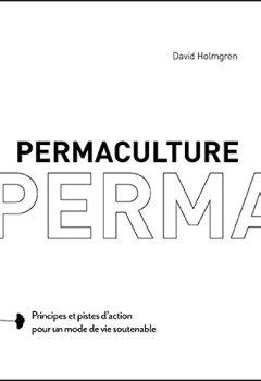 Livres Couvertures de Permaculture : Principes et pistes d'action pour un mode de vie soutenable