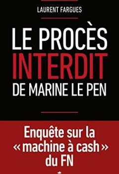 Livres Couvertures de Le procès interdit de Marine Le Pen