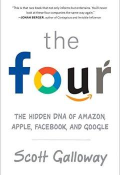 Livres Couvertures de The Four: The Hidden DNA of Amazon, Apple, Facebook, and Google