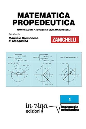 Matematica propedeutica: Coedizione Zanichelli - in riga (in riga ingegneria Vol. 1)