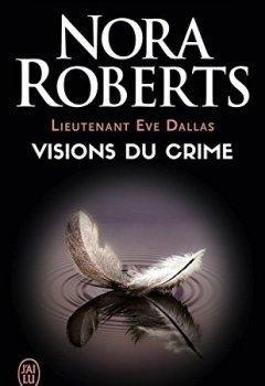 Livres Couvertures de Lieutenant Eve Dallas (Tome 19) - Visions du crime