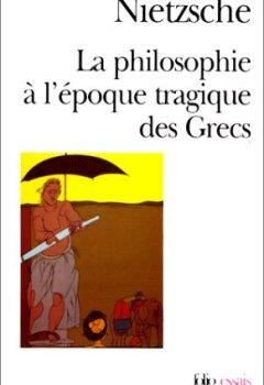 La Philosophie à l'époque tragique des Grecs / Sur l'avenir de nos établissements d'enseignement /Cinq préfaces à cinq livres qui n'ont pas été écrits /Vérité et mensonge au sens extra-moral de Indie Author