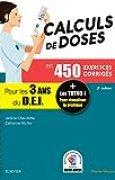 Calculs de doses en 450 exercices corrigés - Pour les 3 années du Diplôme d'Etat infirmier.: + Les tutos ! Pour visualiser la pratique