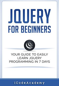 Livres Couvertures de jQuery For Beginners: Your Guide To Easily Learn jQuery Programming in 7 days (English Edition)