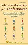 L'Education des enfants par l'ennéagramme : Les Neuf Types d'enfants