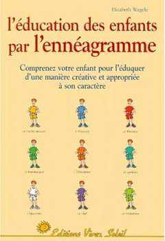Livres Couvertures de L'Education des enfants par l'ennéagramme : Les Neuf Types d'enfants