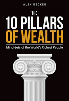Livres Couvertures de The 10 Pillars of Wealth: Mind-Sets of the World's Richest People (English Edition)