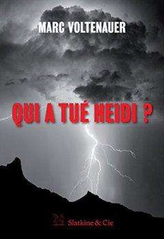Livres Couvertures de Qui a tué Heidi ?: Un chassé-croisé infernal en terres suisses