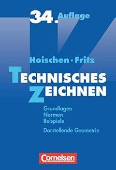 Livres Couvertures de Technisches Zeichnen: Grundlagen, Normen, Beispiele, Darstellende Geometrie. Fachbuch