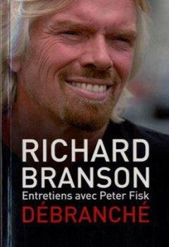 Livres Couvertures de Débranché : Les secrets d'un champion du business