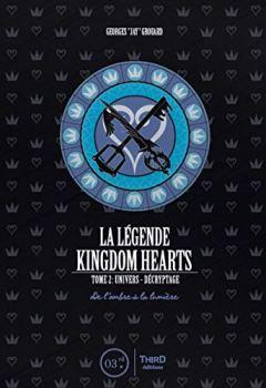 Livres Couvertures de La légende Kingdom hearts. tome 2 : univers et décryptage: De l'ombre à la lumière