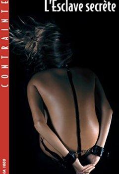 Livres Couvertures de L'Esclave secrète (Contraintes)
