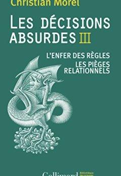 Livres Couvertures de Les décisions absurdes III: L'enfer des règles - Les pièges relationnels