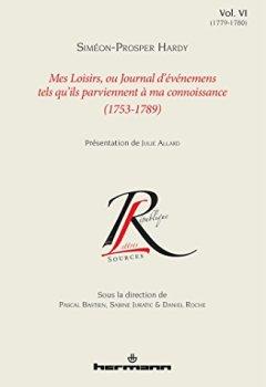 Livres Couvertures de Mes Loisirs, ou Journal d'événements tels qu'ils parviennent à ma connoissance (1753-1789), Volume 6: 1779-1780