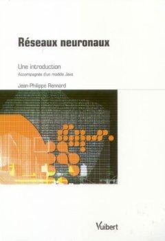 Livres Couvertures de Réseaux neuronaux : Une introduction accompagnée d'un modèle Java