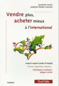 Livres Couvertures de Vendre plus, acheter mieux à l'international
