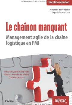 Livres Couvertures de Le chaînon manquant : Management agile de la chaîne logistique en PMI