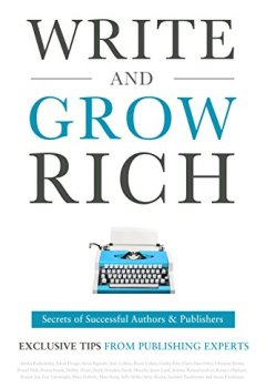 Livres Couvertures de Write and Grow Rich: Secrets of Successful Authors and Publishers (Exclusive Tips from Publishing Experts) (English Edition)