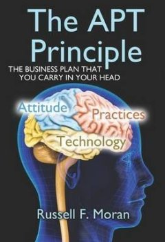 Livres Couvertures de [(The Apt Principle : The Business Plan That You Carry in Your Head)] [By (author) Russell F Moran] published on (June, 2012)