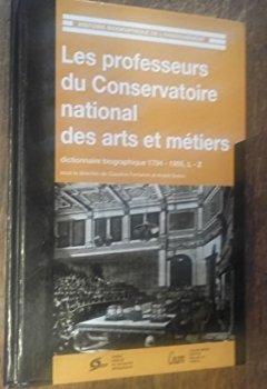 Livres Couvertures de Les professeurs du Conservatoire national des arts et métiers dictionnaire biographique 1794-1955 tome 2 L - Z -