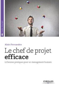 Livres Couvertures de Le chef de projet efficace: 12 bonnes pratiques pour un management humain