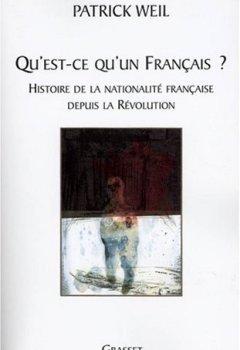 Livres Couvertures de Qu'est-ce qu'un Français ? : Histoire de la nationalité française de la Révolution à nos jours