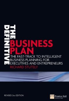 Livres Couvertures de The Definitive Business Plan: The fast track to intelligent business planning for executives and entrepreneurs (2nd Edition) by Richard Stutely (2007-12-10)