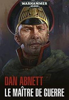 Les Fantômes De Gaunt : Le Maître De Guerre
