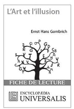 Livres Couvertures de Fiche de lecture Universalis. L'Art et l'illusion d'Ernst Hans Gombrich