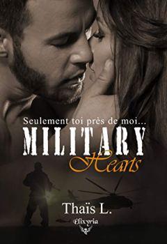 Livres Couvertures de Military hearts: Seulement toi près de moi...