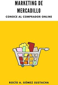 Portada del libro deMarketing de Mercadillo: Conoce al comprador online