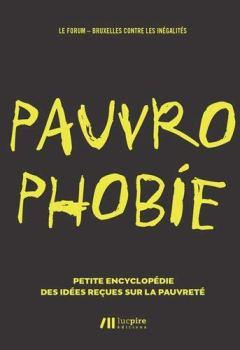 Livres Couvertures de Pauvrophobie : Petite encyclopédie des idées reçues sur la pauvreté