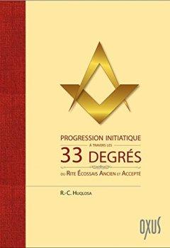 Livres Couvertures de Progression initiatique à travers les 33 degrés du Rite Ecossais Ancien et Accepté