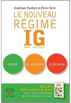 Livres Couvertures de Le nouveau Régime IG : Index Glycémique. Maigrir en maîtrisant sa glycémie