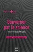 Gouverner par la science : perspectives comparées