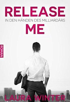 Buchdeckel von Release Me - In den Händen des Milliardärs: Liebesroman