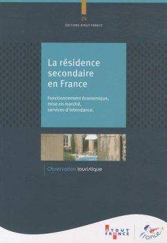 Livres Couvertures de La résidence secondaire en France - Fonctionnement économique, mise en marché, services d'intendance