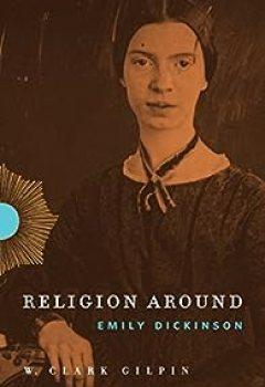 Livres Couvertures de Religion Around Emily Dickinson