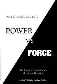 Buchdeckel von Power vs. Force: The Hidden Determinants of Human Behavior, author's Official Revised Edition
