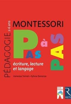 Livres Couvertures de Montessori pas à pas - Écriture, lecture et langage / 2-6 ans
