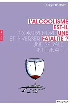 Livres Couvertures de L'alcoolisme est-il une fatalité ? Comprendre et inverser une spirale infernale
