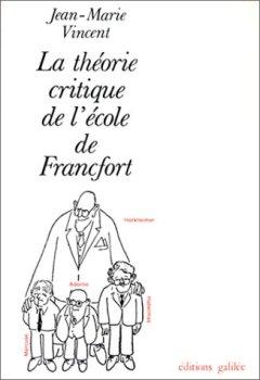 Livres Couvertures de La Théorie critique de l'École de Francfort