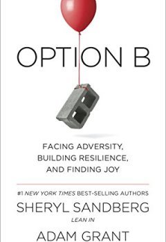 Livres Couvertures de Option B: Facing Adversity, Building Resilience, and Finding Joy