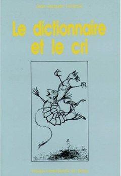 Livres Couvertures de Dictionnaire et le cri (le)