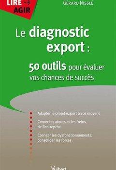 Livres Couvertures de Le diagnostic export : 50 outils pour évaluer vos chances de succès