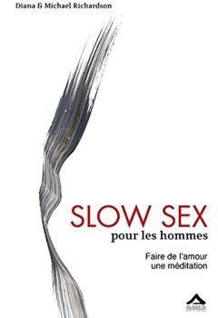 Livres Couvertures de Slow Sex pour les hommes : Faire de l Amour une méditation