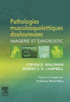 Livres Couvertures de Pathologies musculosquelettiques douloureuses: Imagerie et diagnostic