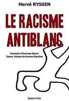 Livres Couvertures de Le racisme antiblanc